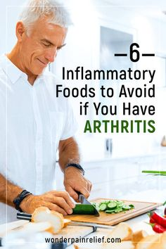 6 Inflammatory Foods to Avoid if You Have Arthritis - Arthritis Wonder Rheumatoid Arthritis Symptoms, Hand Arthritis Remedies, Sciatica Symptoms, Arthritis Exercises, Arthritis Relief, Asthma, Pain Relief, Natural Cure For Arthritis, Diet For Arthritis