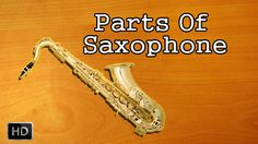 Learn to Play #Saxophone - Parts of Saxophone - Basic Lessons for Beginners - Saxophone Basics