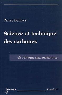 """620.11 DEL - Science et technique des carbones : de l'énergie aux matériaux    / P. Delhaes.  """"L'atome de carbone a un rôle clé. Il peut former plusieurs types de liaisons chimiques mais également s'auto-associer pour donner un squelette carboné, caractéristiques qui sont à la base de la chimie organique, de la biochimie et de la vie."""""""