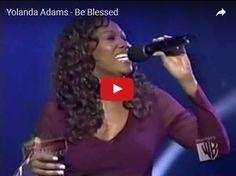 Watch:  Yolanda Adams - Be Blessed See lyrics here: http://yolandaadamslyrics.blogspot.com/2016/06/be-blessed-lyrics-yolanda-adams.html #lyricsdome