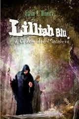 Escrev-Arte: Resenha   Lilliah Blü e a Ordem dos Macabros, de F...