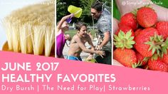 June 2017 Simple Pure Whole Favorites: Dry Brushing, The Need for Play &...