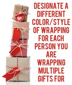 Or if you have enough paper, designate a color/pattern for each person so that gift tags aren't necessary. | 27 Clever Gift Wrapping Tricks For Lazy People