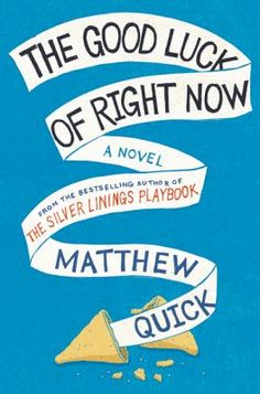 """Matthew Quick, author of """"The Silver Linings Playbook"""", has just published another novel! """"The Good Luck of Right Now"""" tells the story of Bartholomew Neil, a single man whose life takes an unexpected turn after his mother dies. Check it out from your local library."""