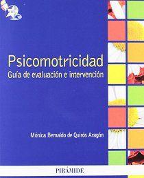 Psicomotricidad : guía de evaluación e intervención / Mónica Bernaldo de Quirós Aragón