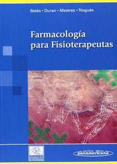 Farmacología para fisioterapeutas / Mariano Betés de Toro... [et al.]