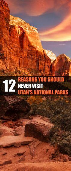 12 reasons you should never visit Utah's national parks