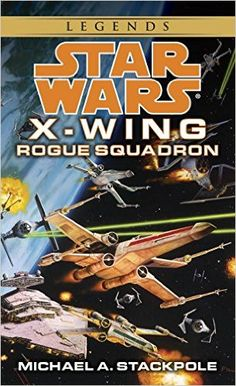 Rogue Squadron (Star Wars: X-Wing Series, Book 1): Michael A. Stackpole: 9780553568011: Amazon.com: Books