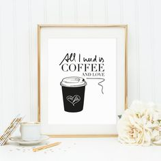 Poster, Print, Küchenposter, Illustration: All I need is coffee and love
