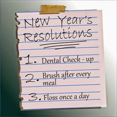 New Year's Resolutions: 1. Dental Check-up 2. Brush after every meal 3. Floss once a day It's a NEW YEAR! Start fresh and set little goals each day so you don't overwhelm yourself with your New Year's Resolutions. Make 2015 your best smile ever!  #NewYearsResolutions #DentalCheckup #Brush #Floss #Dental #Dentist #Dentistry #DentalHygiene Google+