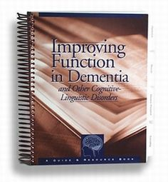 Improving Function in Dementia and Other Cognitive-Linguistic Disorders