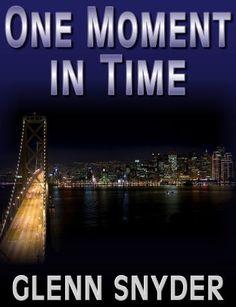 One Moment in Time by Glenn Snyder, http://www.amazon.com/gp/product/B005GXB71W/ref=cm_sw_r_pi_alp_Pxq4qb0SB1CMF