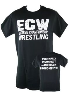 ECW Politically Incorrect Damn Proud Wrestling Black T-shirt 5443076e6