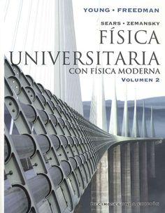 Física universitaria con física moderna / Hugh D. Young, Roger A. Freedman ; con la colaboración de A. Lewis Ford.   12ª ed.