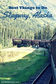 Top Things to Do Skagway, Alaska for cruisers. Lots of organized and independent cruise excursion ideas in this article.