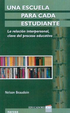 Se es membro da Universidade de Vigo podes solicitalo a través desta páxina http://www.biblioteca.uvigo.es/biblioteca_gl/servizos/coleccions/adquisicions/ Una escuela para cada estudiante: la relación interpersonal, clave del proceso educativo. Nelson Beaudoin. Narcea, 2013 - 14.50 € (Esteban Sanz)