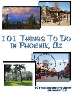 101 Things to Do...: 101 Things to Do in Phoenix ....There really is SO much to do here. Check local city/town events for free park concerts & events too