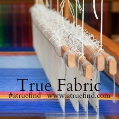 #atruefind carries only true fabric. Embrace the beauty of #pure, #natural #fibers!