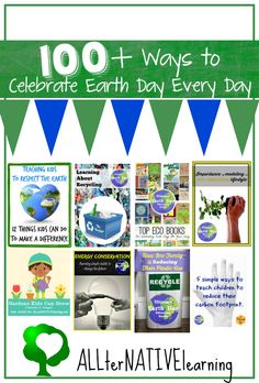 100+ Ways to Celebrate Earth Day Every Day | ALLterNATIVElearning.com