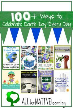100+ Ways to Celebrate Earth Day Every Day | ALLterNATIVElearning.com