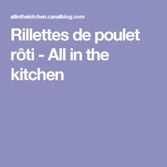 Rillettes de poulet rôti - All in the kitchen