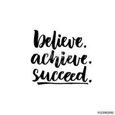 Vector: Believe, achieve, succeed. Inspirational vector quote, black ink brush…