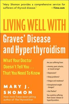Living Well with Graves' Disease and Hyperthyroidism: What Your Doctor Doesn't Tell You... That You Need to Know by Mary J. Shomon.  This is a great read!