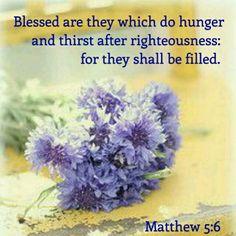 Matthew 5:6 KJV                                                                                                                                                                                 More