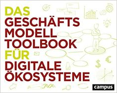 Das Geschäftsmodell-Toolbook für digitale Ökosysteme: Amazon.de: Engelhardt, Sebastian von, Petzolt, Stefan: Bücher Start Ups, Calm, Business, Books, Products, Things To Do, Scale Model, Simple, Economics