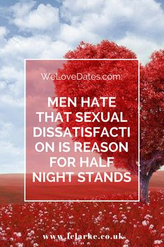 WeLoveDates.com: Men Hate That Sexual Dissatisfaction Is Reason For Half Night Stands