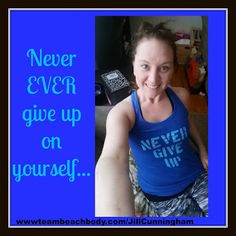 Journey with me...: Never EVER give up on yourself!