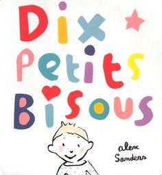 Dix petits bisous de Alex Sanders