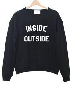 inside outside sweatshirt #sweatshirt  #shirt  #sweater  #womenclothing  #menclothing  #unisexclothing  #clothing  #tups
