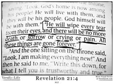 """He will wipe every tear from their eyes, and there will be no more death or sorrow or crying or pain. All these things are gone forever."" Revelation 21:4 #bible"