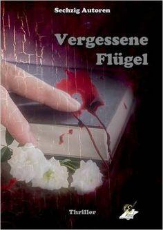 Vergessene Flügel: Buch 1: Amazon.de: Sechzig Autoren, Karin Pfolz, Rudi Treiber: Bücher Zu beziehen bei AMAZON, und nur als Printversion  http://www.amazon.de/Vergessene-Fl%C3%BCgel-Buch-Sechzig-Autoren/dp/3903056405/ref=sr_1_1?s=books&ie=UTF8&qid=1443508165&sr=1-1&keywords=vergessene+fl%C3%BCgel