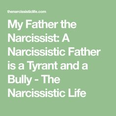 If she reads this and is honest with herself - I made sure to try and break the cycle and save them. My Father the Narcissist: A Narcissistic Father is a Tyrant and a Bully - The Narcissistic Life Narcissist Father, Traits Of A Narcissist, Narcissistic Personality Disorder, Narcissistic Sociopath, Dysfunctional Relationships, Toxic Relationships, Abusive Parents, Dark Triad, Toxic Family