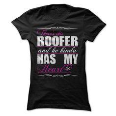 Roofer kinda has my heart - Limited Edition T Shirt, Hoodie, Sweatshirt