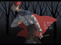 My  brother  and  I are going  home. <- I love this art so much!! He looks so badass!!! (original art is from a blog called Twohairs ) #OverTheGardenWall #OTGW #Wirt