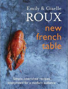 This beautiful mother-daughter cookbook from the women behind the Roux dynasty is published by Mitchell Beazley in September 2017.