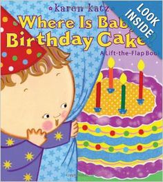 Where Is Baby's Birthday Cake?: A Lift-the-Flap Book (Lift-The-Flap Book (Little Simon)): Karen Katz: 9781416958178: Amazon.com: Books