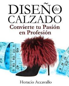 DISEÑO DE CALZADO: Convierte tu Pasión en Profesión
