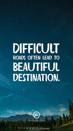 Difficult roads often lead to beautiful destination. Inspirational And Motivational iPhone HD Wallpapers Quotes #Motivational #Inspirational #Quotes #Wallpaper #iPhone #iOS #sayings