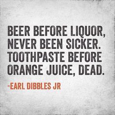 earl dibbles jr beer quotes - Google Search