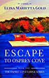 Free Kindle Book -   Escape to Osprey Cove: Book 1 of The Osprey Cove Lodge Series
