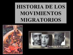 HISTORIA DE LOS MOVIMIENTOS MIGRATORIOS