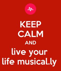 KEEP CALM AND live your life musical.ly Poster | ariana | Keep ...