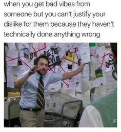 Oh my gosh yes, this has happened to me many times and then they usually end up doing something that validates my initially seemingly irrational dislike