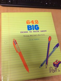 """""""642 Big Things to Write About: Young Writer's Edition"""" by 826 Valencia"""