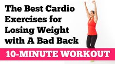The Best Cardio Exercises for Losing Weight with a Bad Back https://freeyourspine.info