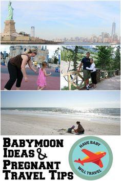 Babymoon Ideas & Pregnant Travel Tips